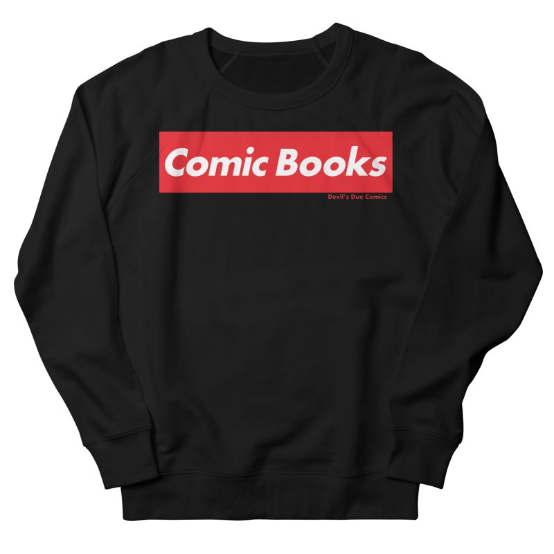 Comics Are Supreme Men's French Terry Sweatshirt by Devil's Due Comics