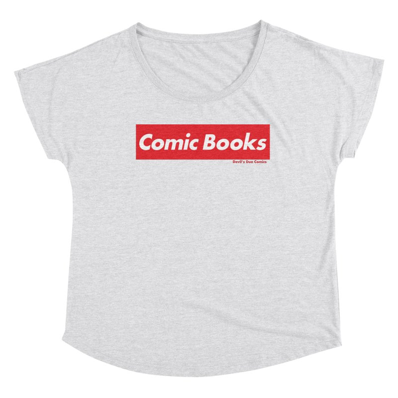 Comics Are Supreme Women's Dolman Scoop Neck by Devil's Due Comics