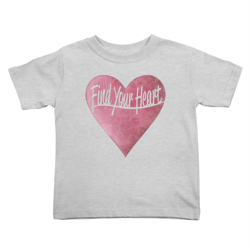 Find Your Heart Kids Toddler T-Shirt by Demeter Designs Artist Shop