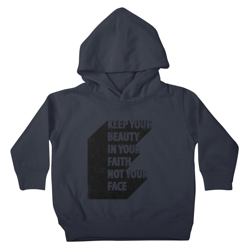 Keep Your Beauty Kids Toddler Pullover Hoody by deyaz's Artist Shop