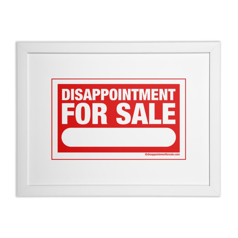 DFS - Write Your Own Home Framed Fine Art Print by #disappointmentforsale