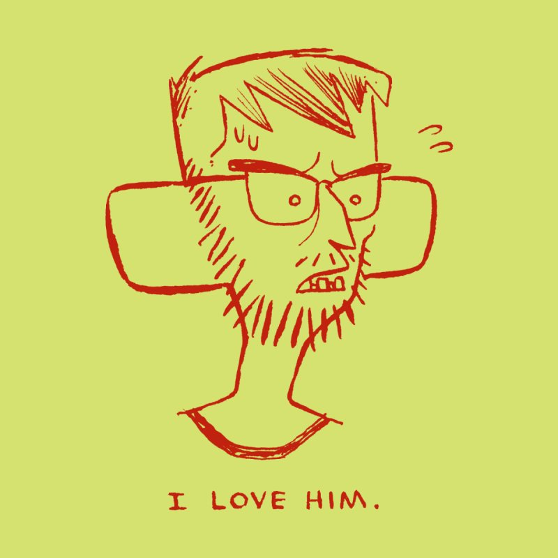 I LOVE HIM. by Dustin Harbin's Sweet T's!