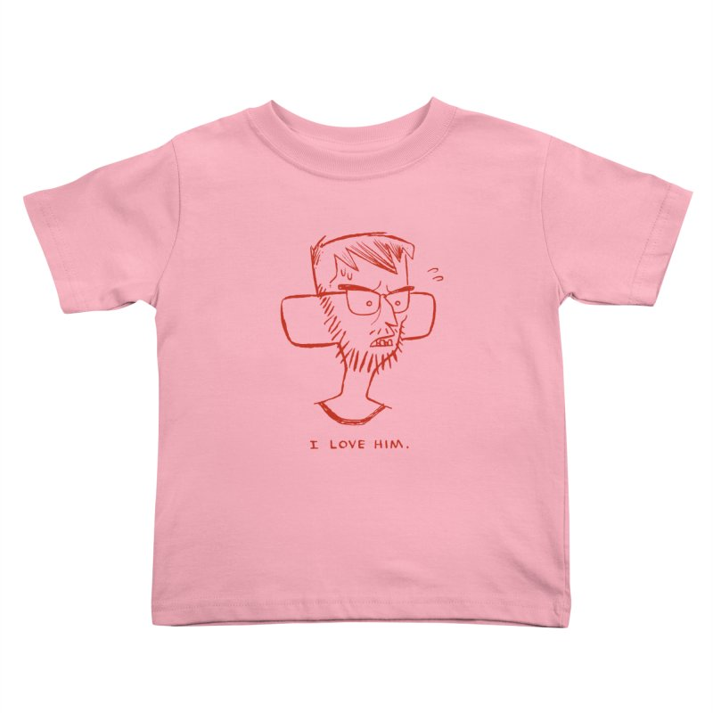 I LOVE HIM. Kids Toddler T-Shirt by Dustin Harbin's Sweet T's!