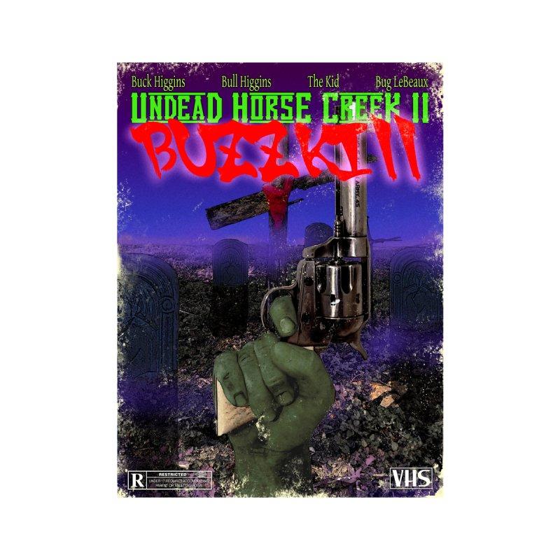 Undead Horse Creek II: Buzzkill by Dead Horse Creek Merch