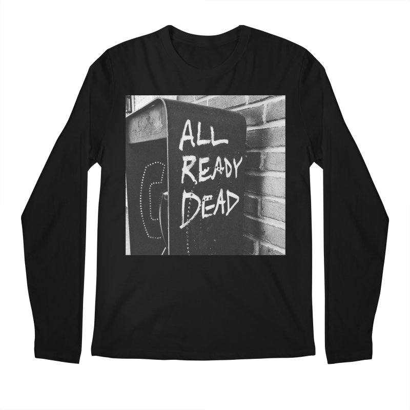 All Ready Dead Men's Longsleeve T-Shirt by Dia Lacina