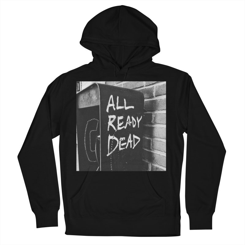 All Ready Dead Men's French Terry Pullover Hoody by Dia Lacina