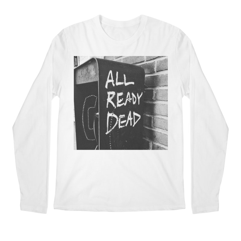 All Ready Dead Men's Regular Longsleeve T-Shirt by Dia Lacina