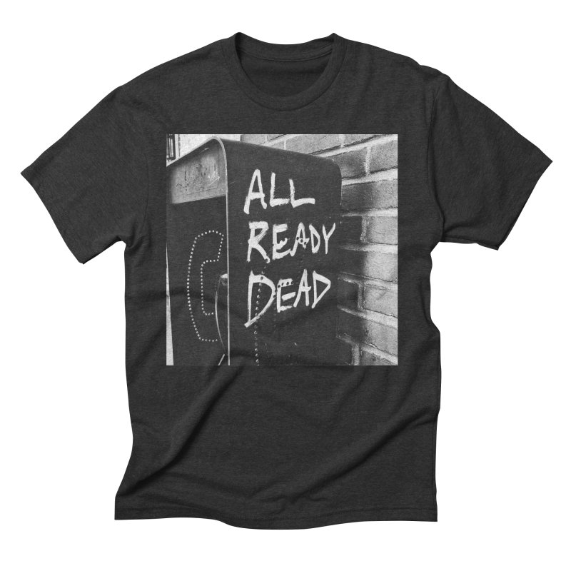 All Ready Dead Men's Triblend T-Shirt by Dia Lacina