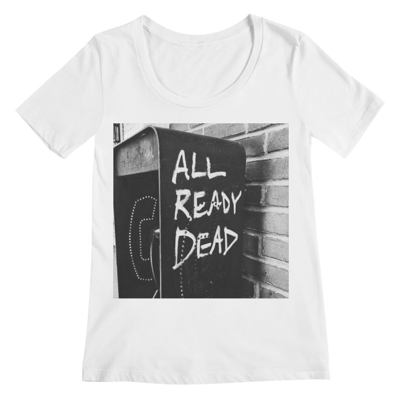 All Ready Dead Women's Regular Scoop Neck by Dia Lacina