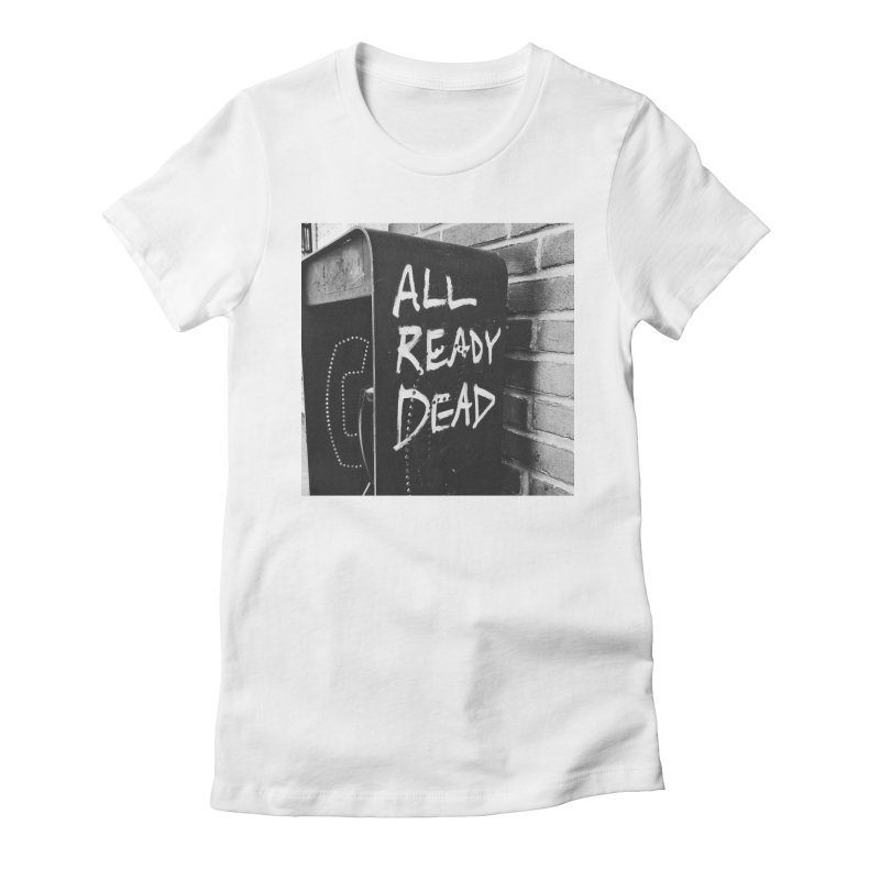 All Ready Dead Women's Fitted T-Shirt by Dia Lacina