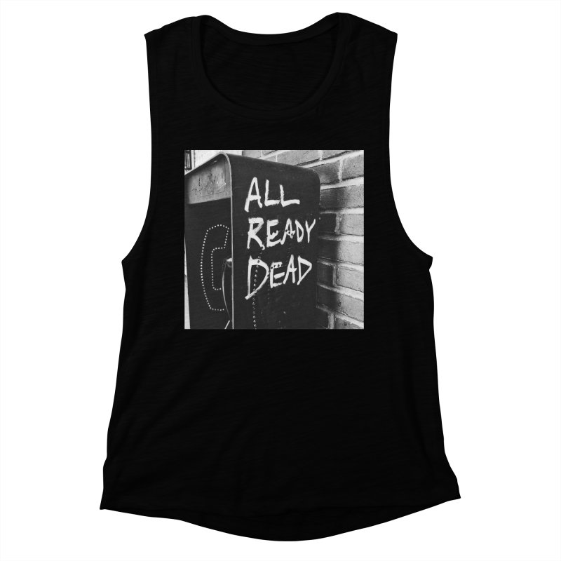All Ready Dead Women's Muscle Tank by Dia Lacina