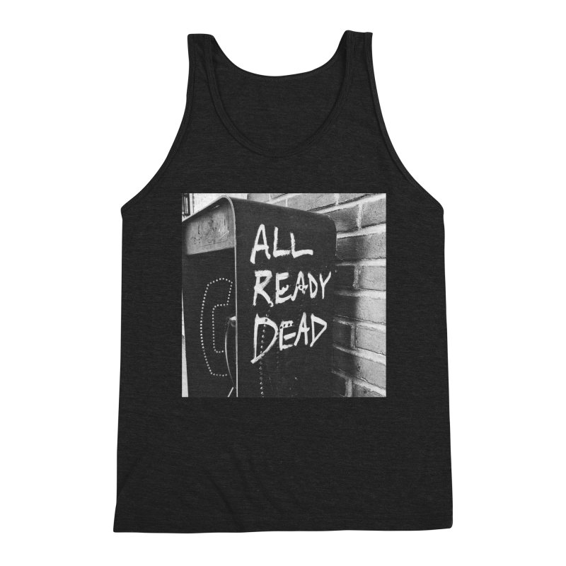 All Ready Dead Men's Triblend Tank by Dia Lacina