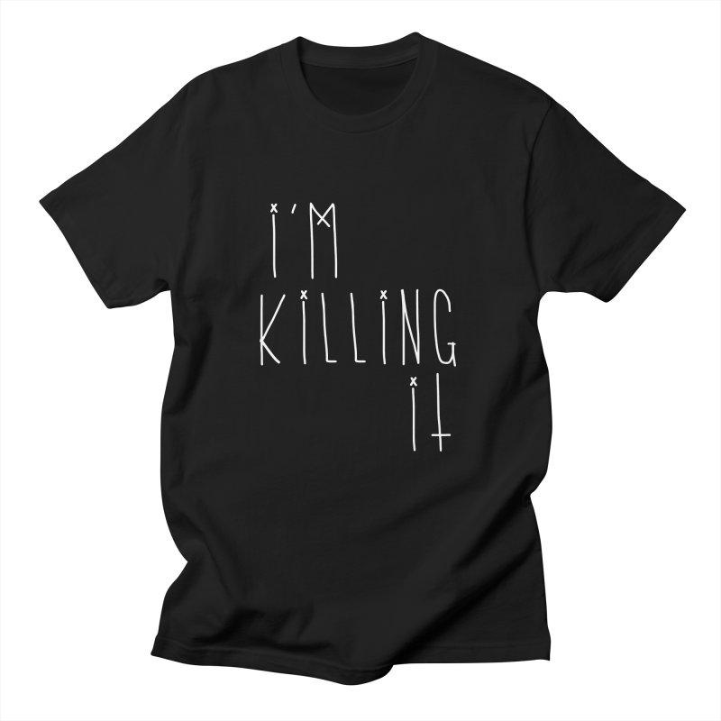 I'm Killing it in Men's T-shirt Black by STUPIDkid