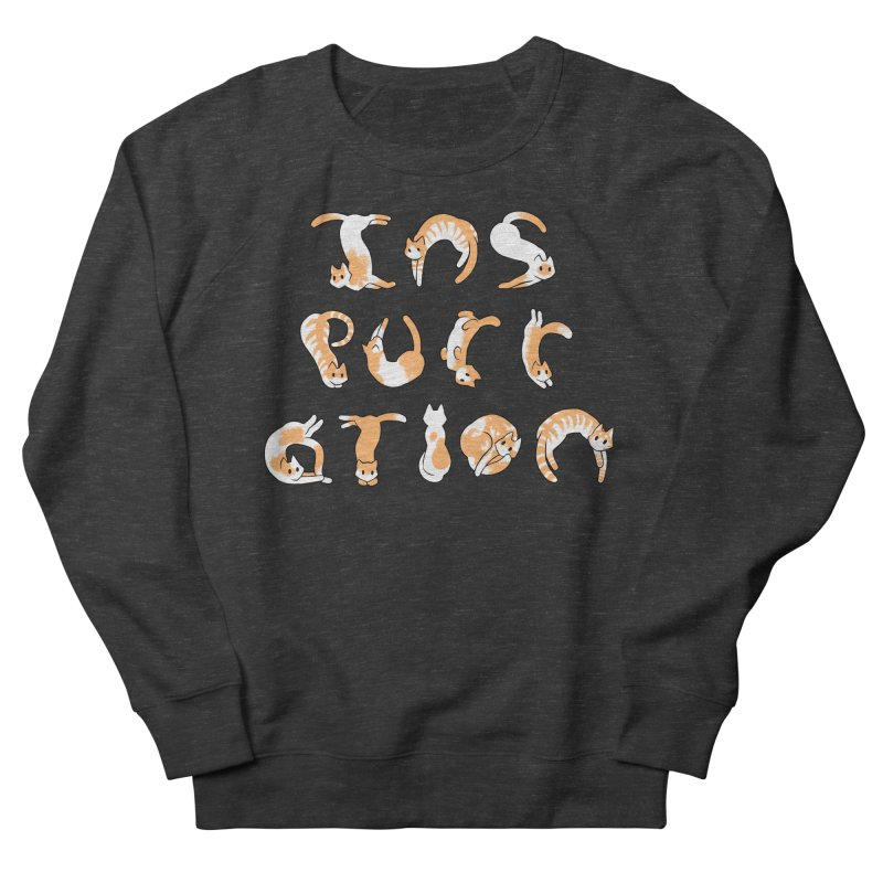 InsPURRation Women's Sweatshirt by dianasprinkle's Artist Shop
