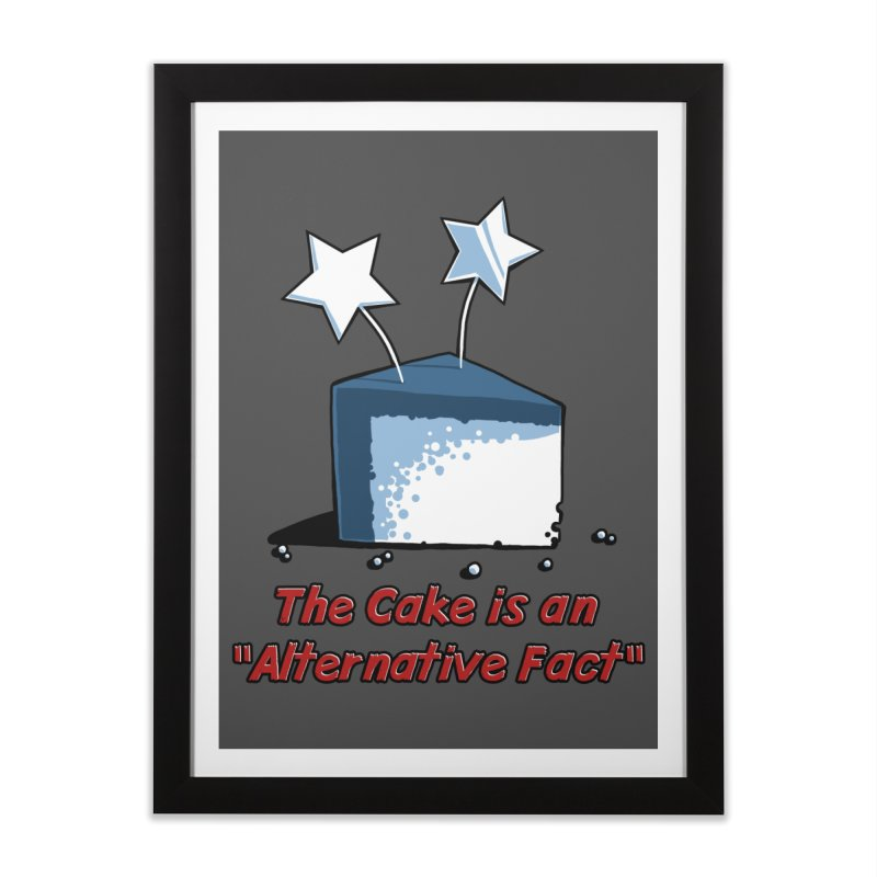 The Cake is an Alternative Fact   by dianasprinkle's Artist Shop