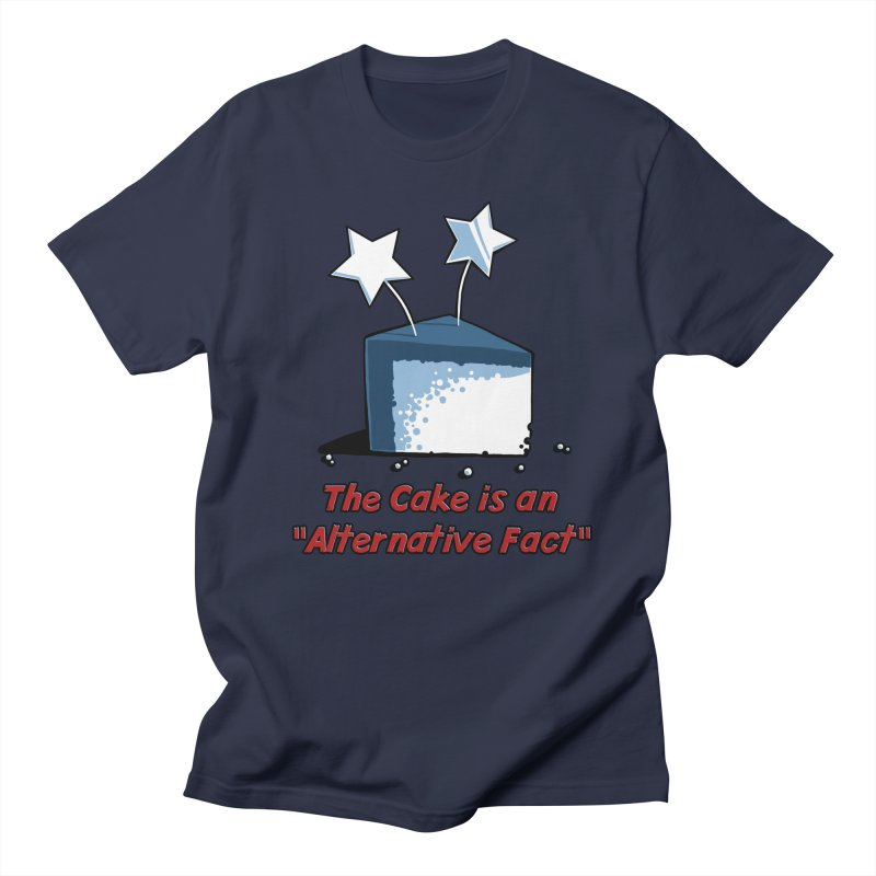 The Cake is an Alternative Fact Women's Unisex T-Shirt by dianasprinkle's Artist Shop