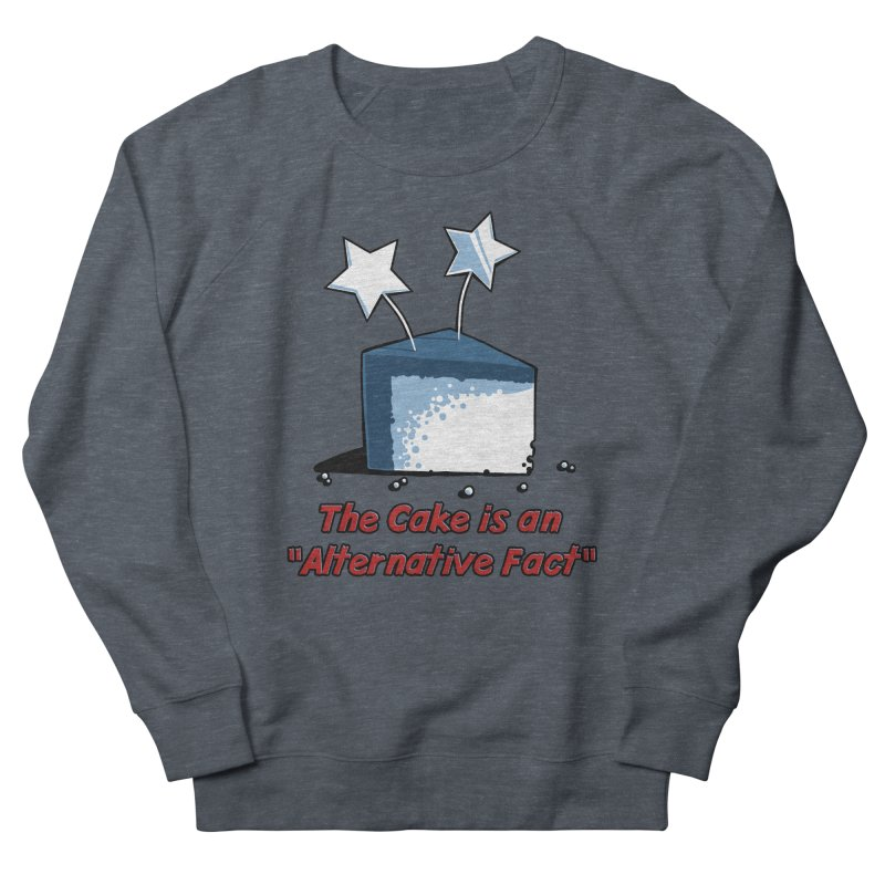 The Cake is an Alternative Fact Women's Sweatshirt by dianasprinkle's Artist Shop