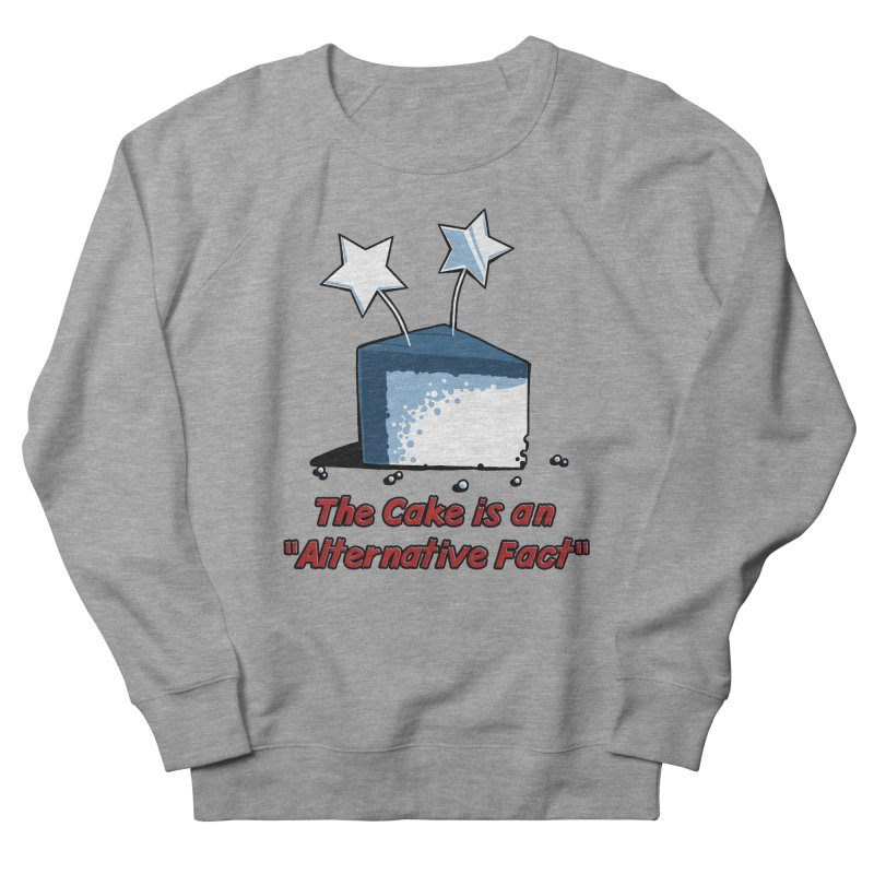 The Cake is an Alternative Fact Men's Sweatshirt by dianasprinkle's Artist Shop
