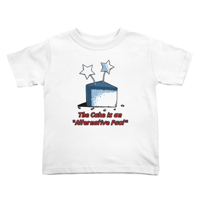 The Cake is an Alternative Fact Kids Toddler T-Shirt by dianasprinkle's Artist Shop