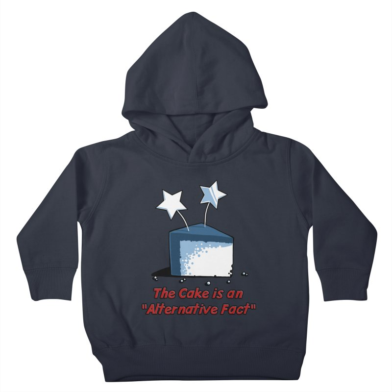 The Cake is an Alternative Fact Kids Toddler Pullover Hoody by dianasprinkle's Artist Shop