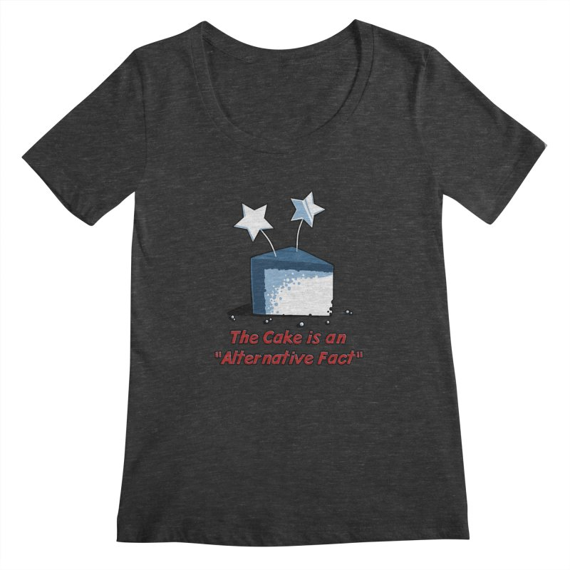 The Cake is an Alternative Fact Women's Scoopneck by dianasprinkle's Artist Shop