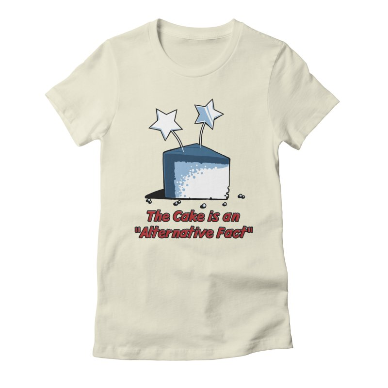 The Cake is an Alternative Fact Women's Fitted T-Shirt by dianasprinkle's Artist Shop