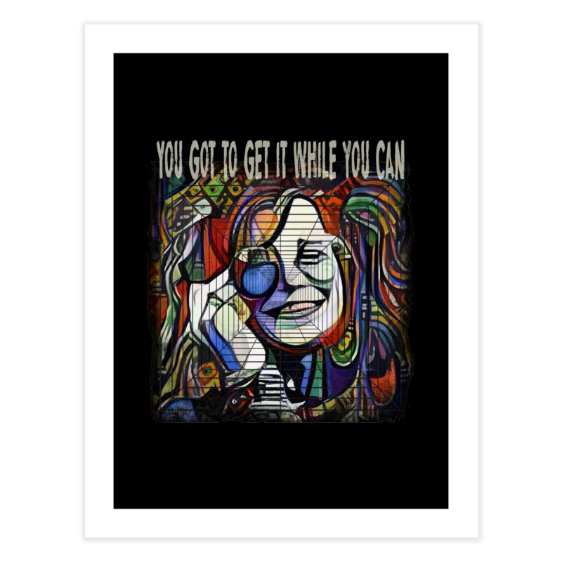 Get it while you can by Dianne ❤ Home Fine Art Print by Design's by Dianne ♥