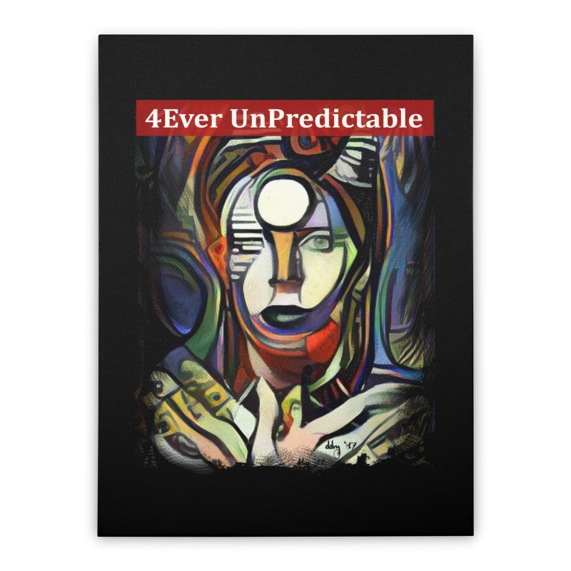 4Ever UnPredictable by Dianne ❤ Home Stretched Canvas by Design's by Dianne ♥