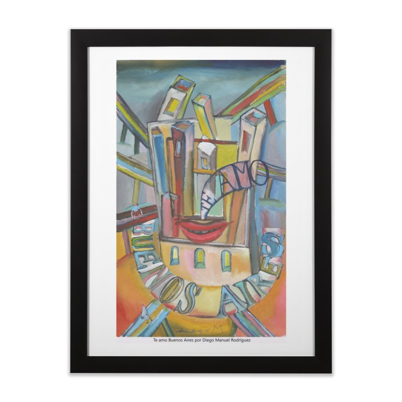 Te amo Buenos Aires Home Framed Fine Art Print by diegomanuel's Artist Shop