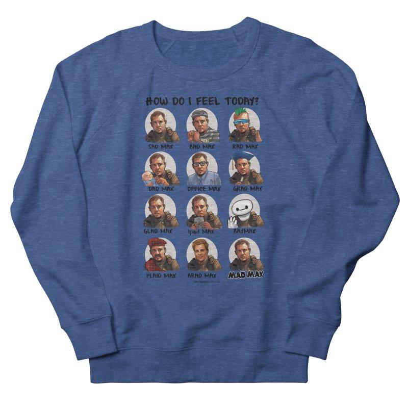 Sad/Rad/Mad Max Women's French Terry Sweatshirt by Digital PIMP Threadless shop