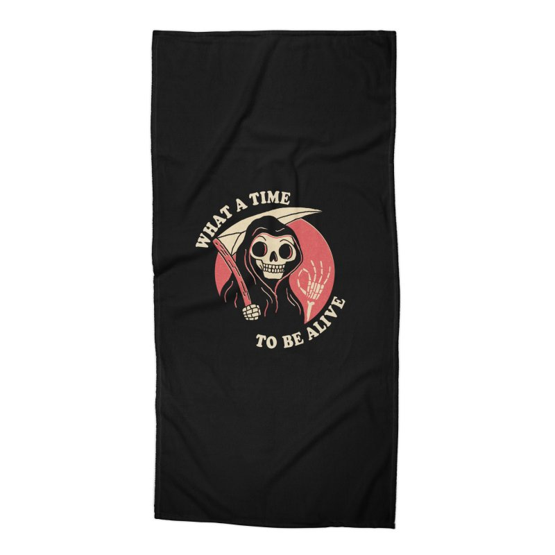 What A Time To Be Alive Accessories Beach Towel by DinoMike's Artist Shop