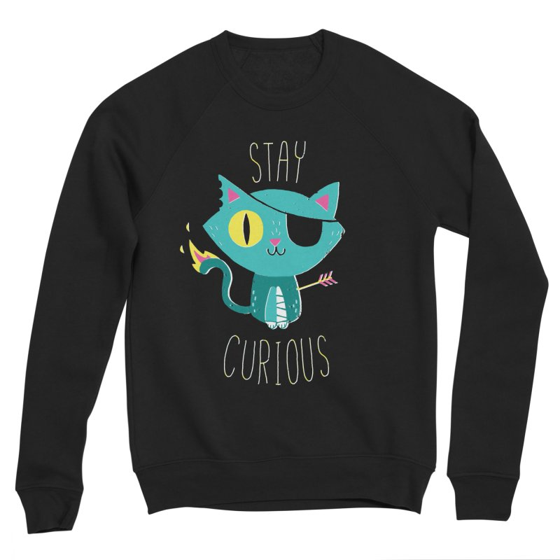 Stay Curious Women's Sweatshirt by DinoMike's Artist Shop