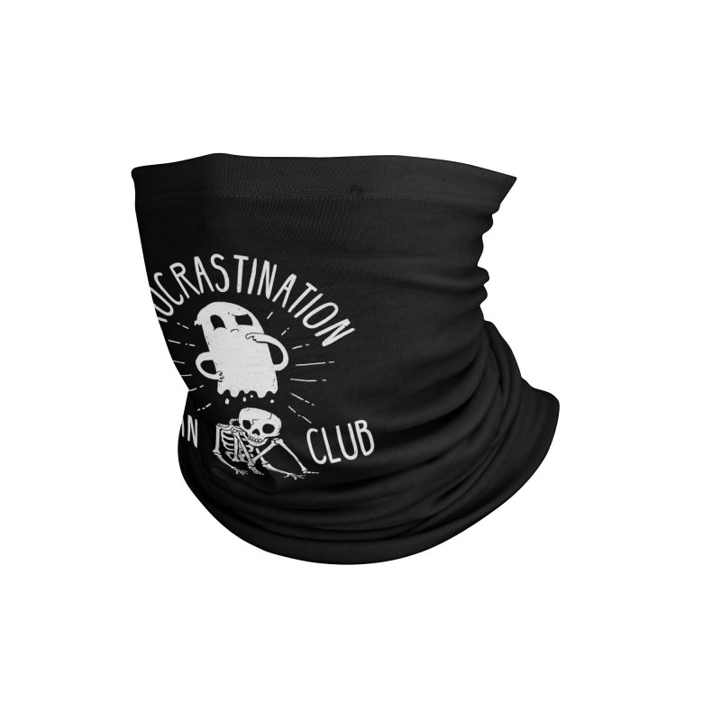 Procrastination Fan Club Accessories Neck Gaiter by DinoMike's Artist Shop