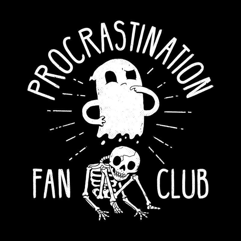 Procrastination Fan Club Accessories Greeting Card by DinoMike's Artist Shop