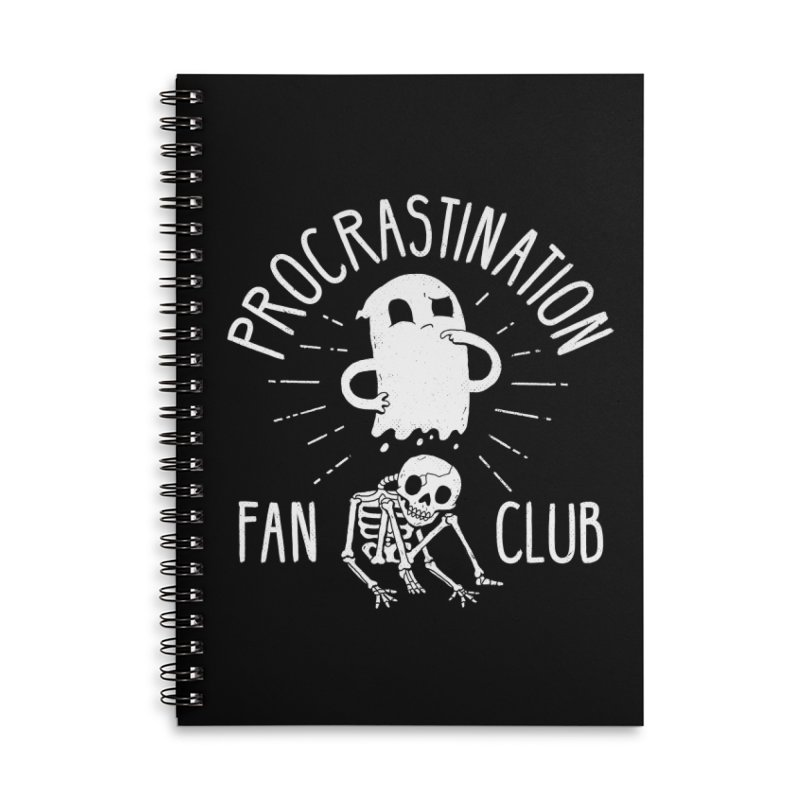 Procrastination Fan Club Accessories Notebook by DinoMike's Artist Shop