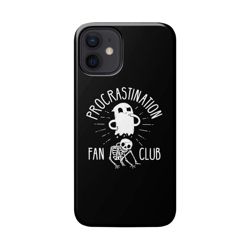 Procrastination Fan Club Accessories Phone Case by DinoMike's Artist Shop