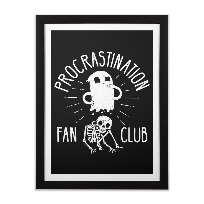 Procrastination Fan Club Home Framed Fine Art Print by DinoMike's Artist Shop