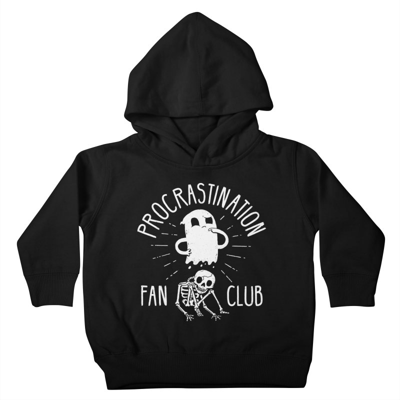 Procrastination Fan Club Kids Toddler Pullover Hoody by DinoMike's Artist Shop