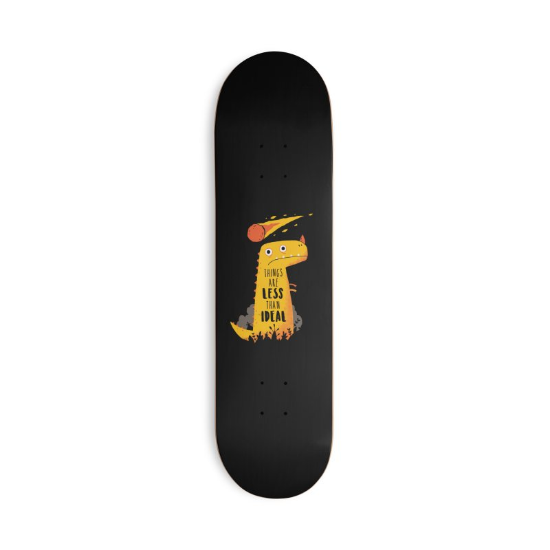 Less Than Ideal Accessories Skateboard by DinoMike's Artist Shop