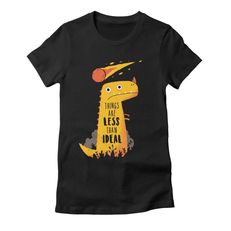 Less Than Ideal Women's T-Shirt by DinoMike's Artist Shop