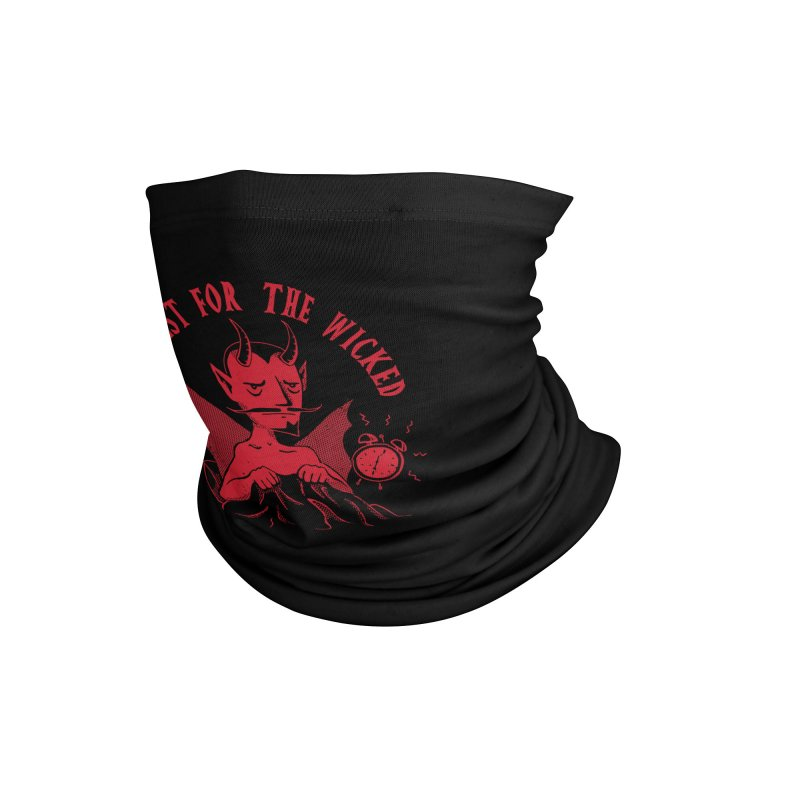 No Rest For The Wicked Accessories Neck Gaiter by DinoMike's Artist Shop