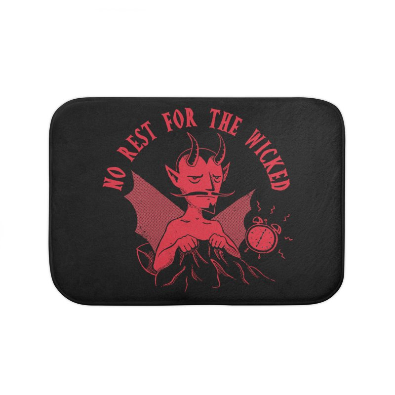No Rest For The Wicked Home Bath Mat by DinoMike's Artist Shop