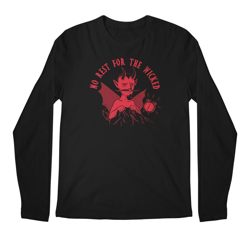 No Rest For The Wicked Men's Longsleeve T-Shirt by DinoMike's Artist Shop