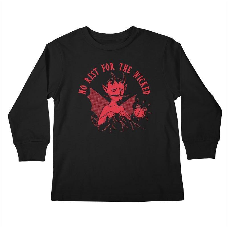No Rest For The Wicked Kids Longsleeve T-Shirt by DinoMike's Artist Shop