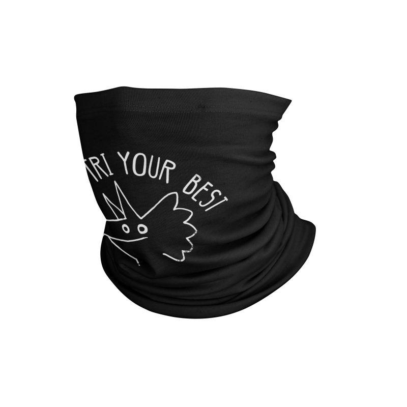 Tri Your Best Accessories Neck Gaiter by DinoMike's Artist Shop