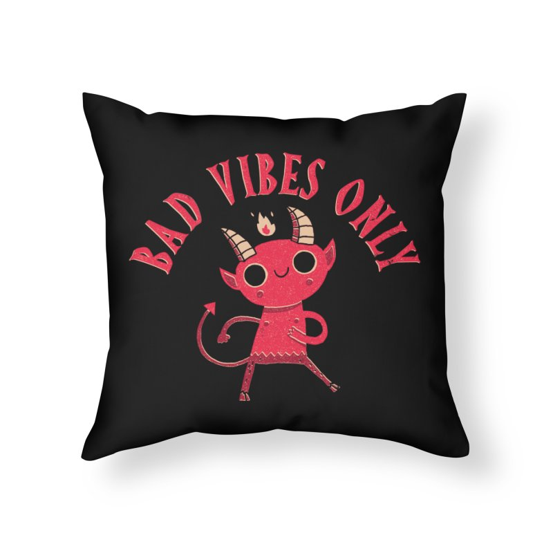 Bad Vibes Home Throw Pillow by DinoMike's Artist Shop