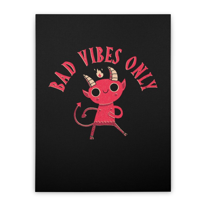 Bad Vibes Home Stretched Canvas by DinoMike's Artist Shop