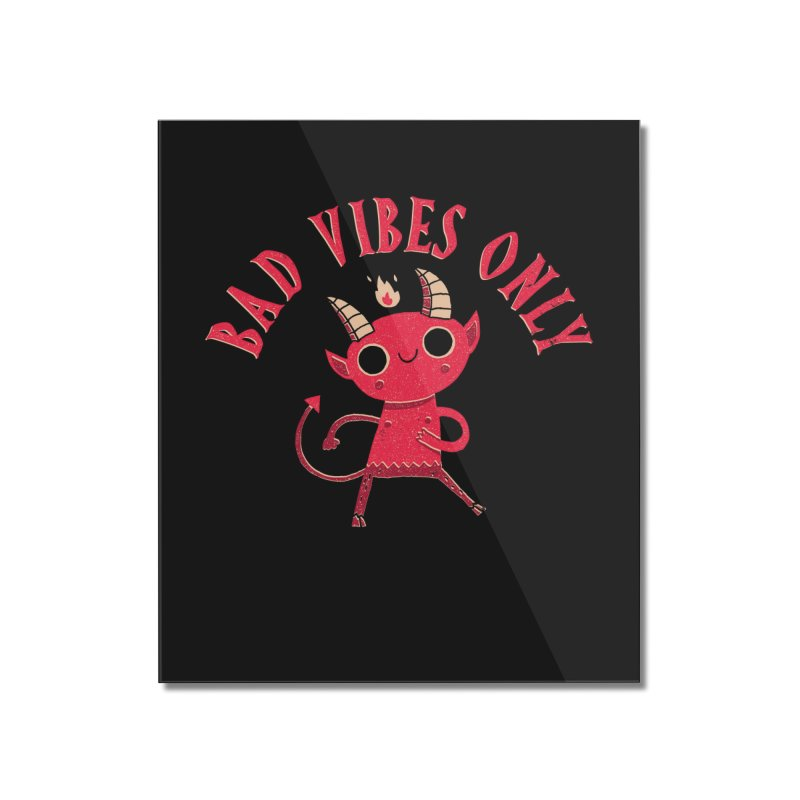 Bad Vibes Home Mounted Acrylic Print by DinoMike's Artist Shop