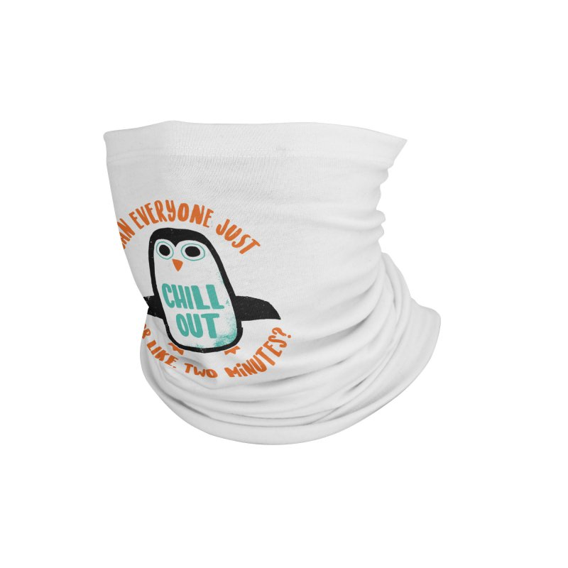 Chill Out Accessories Neck Gaiter by DinoMike's Artist Shop