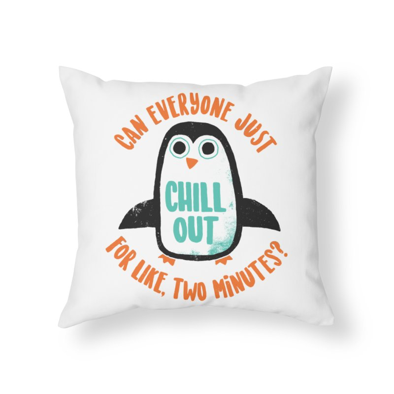 Chill Out Home Throw Pillow by DinoMike's Artist Shop